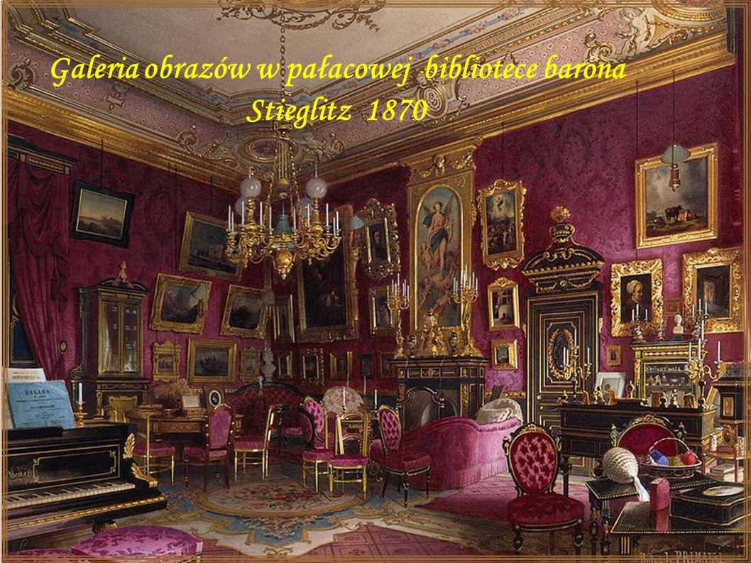 Galeria obrazów w pałacowej bibliotece barona Stieglitz 1870