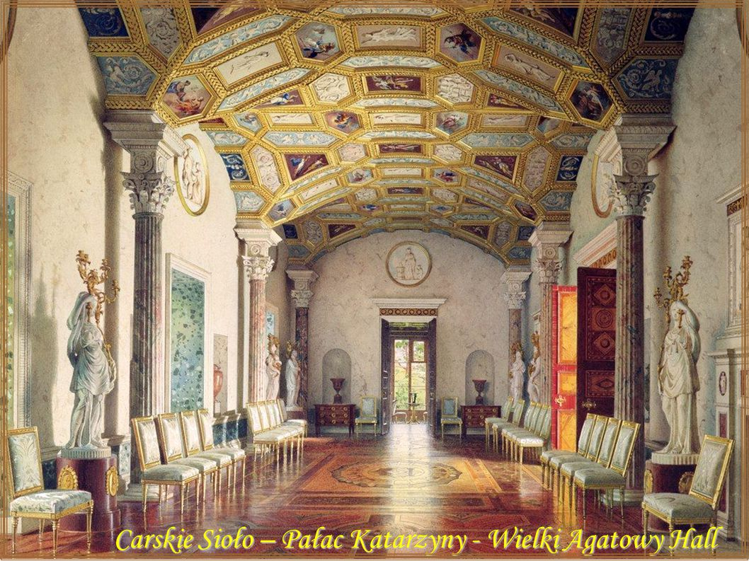 Carskie Sioło – Pałac Katarzyny - Wielki Agatowy Hall