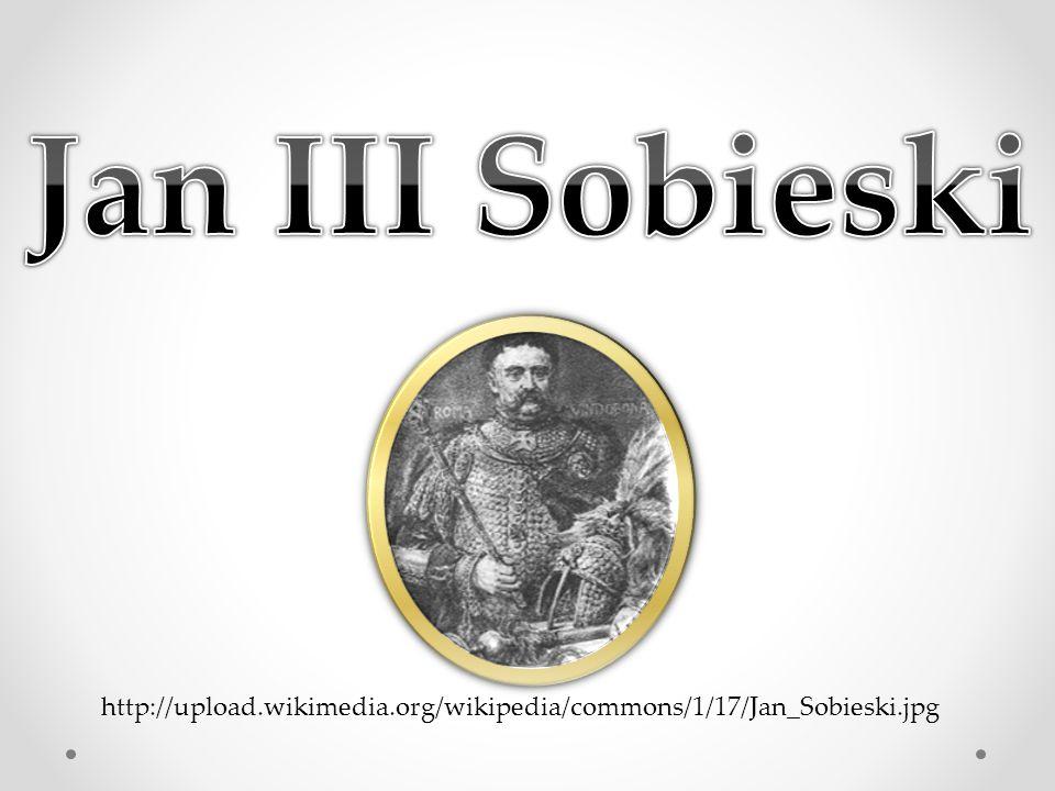 Jan III Sobieski Źródło : http://pl.wikipedia.org.