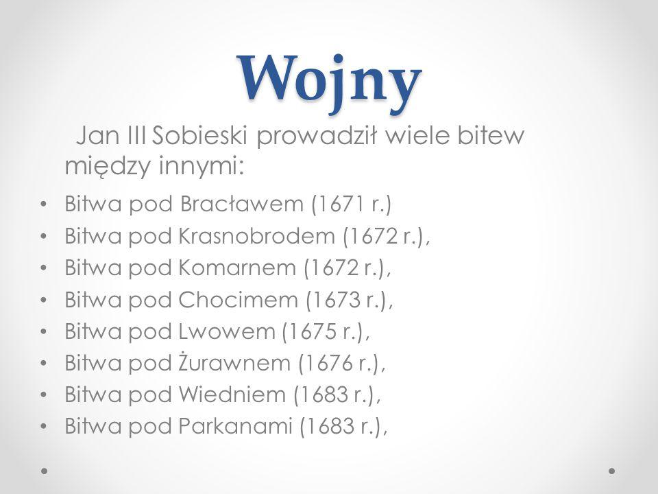 Wojny Jan III Sobieski prowadził wiele bitew między innymi: