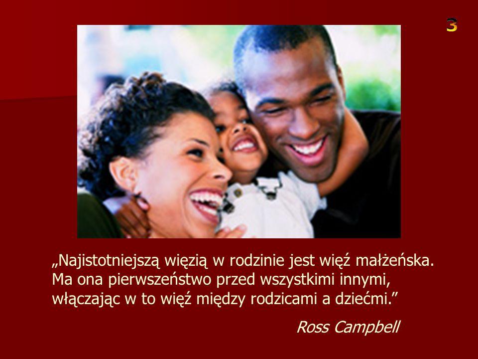 """""""Najistotniejszą więzią w rodzinie jest więź małżeńska"""