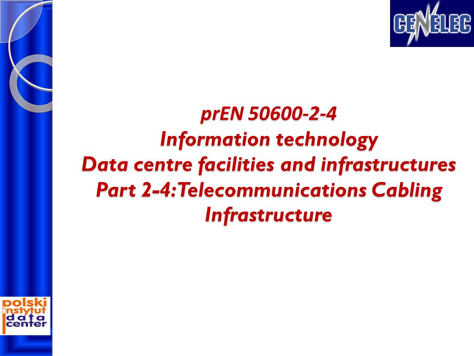 prEN 50600-2-4 Information technology Data centre facilities and infrastructures Part 2-4: Telecommunications Cabling Infrastructure
