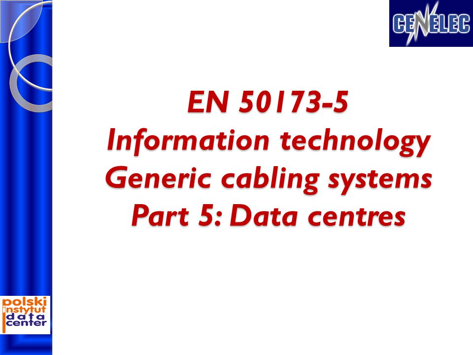 EN 50173-5 Information technology Generic cabling systems Part 5: Data centres
