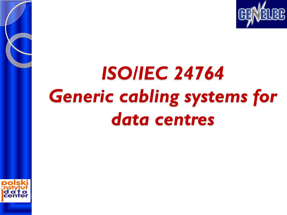 ISO/IEC 24764 Generic cabling systems for data centres