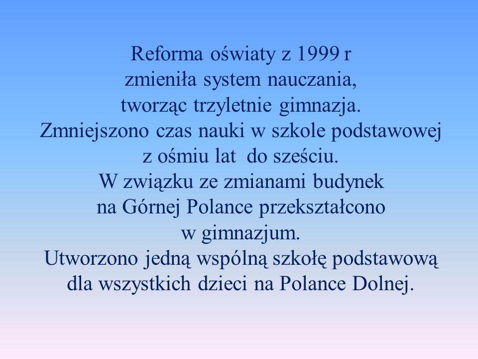 Reforma oświaty z 1999 r zmieniła system nauczania,