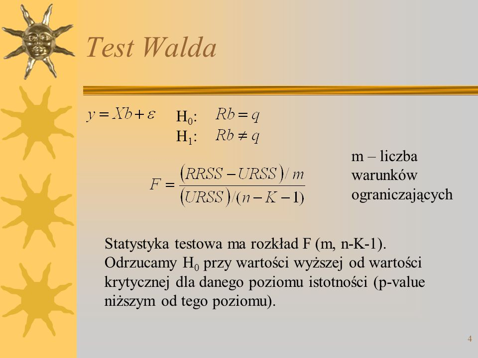 Test Walda H0: H1: m – liczba warunków ograniczających