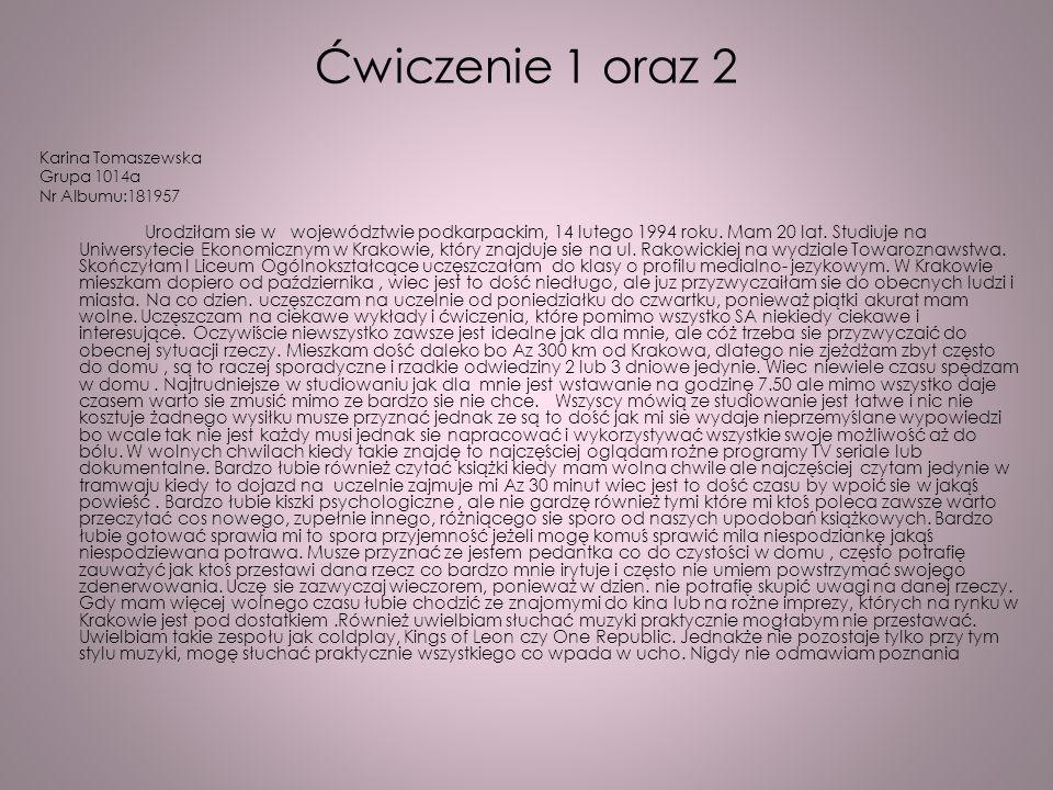Ćwiczenie 1 oraz 2 Karina Tomaszewska. Grupa 1014a. Nr Albumu:181957.