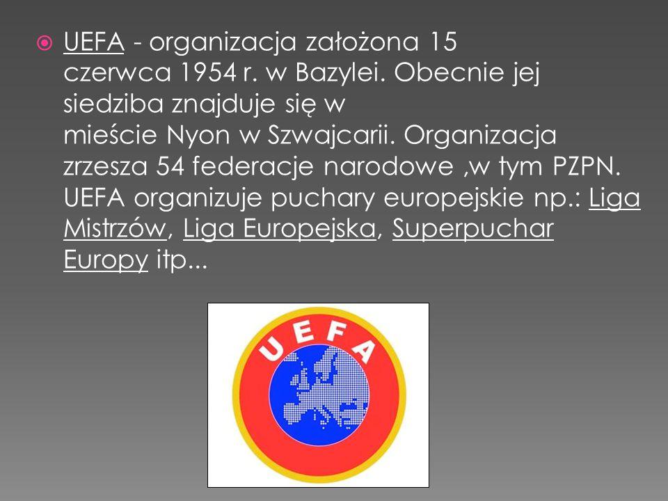 UEFA - organizacja założona 15 czerwca 1954 r. w Bazylei