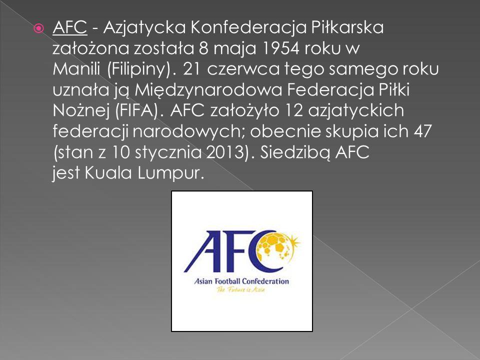 AFC - Azjatycka Konfederacja Piłkarska założona została 8 maja 1954 roku w Manili (Filipiny).
