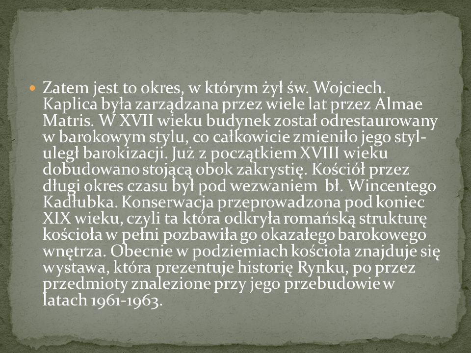 Zatem jest to okres, w którym żył św. Wojciech