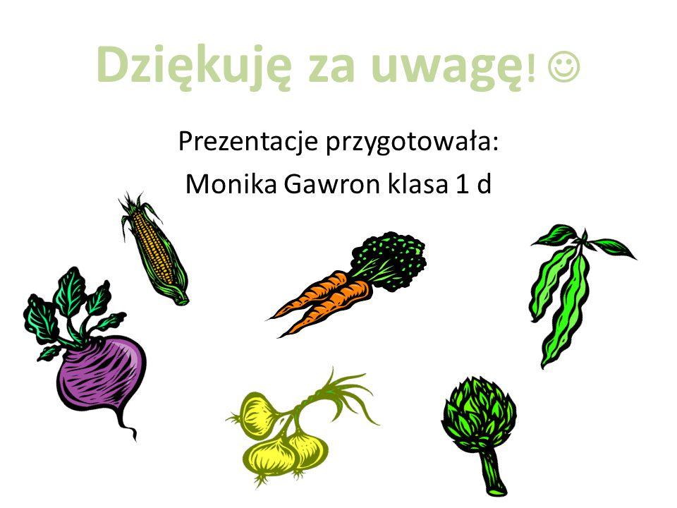 Prezentacje przygotowała: Monika Gawron klasa 1 d