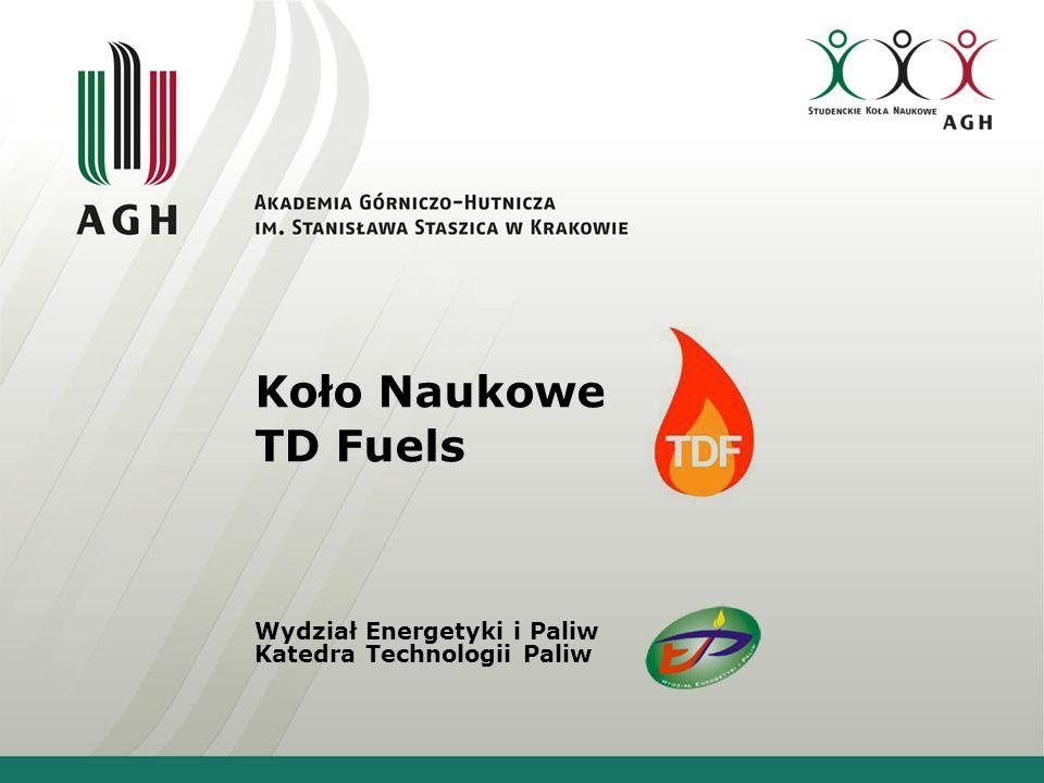 Koło Naukowe TD Fuels Wydział Energetyki i Paliw