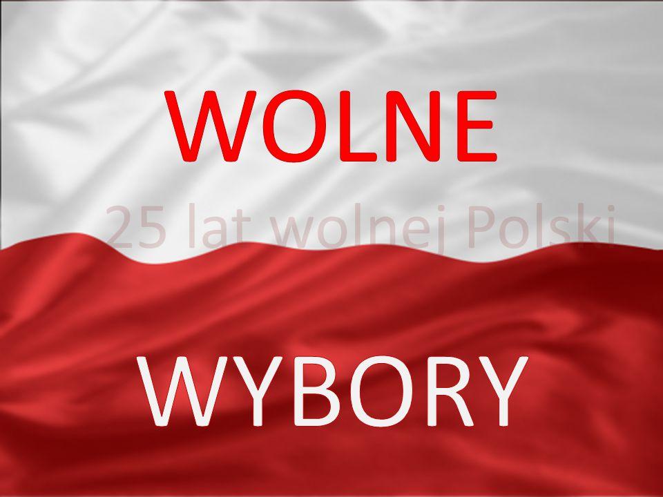 25 lat wolnej Polski WOLNE WYBORY
