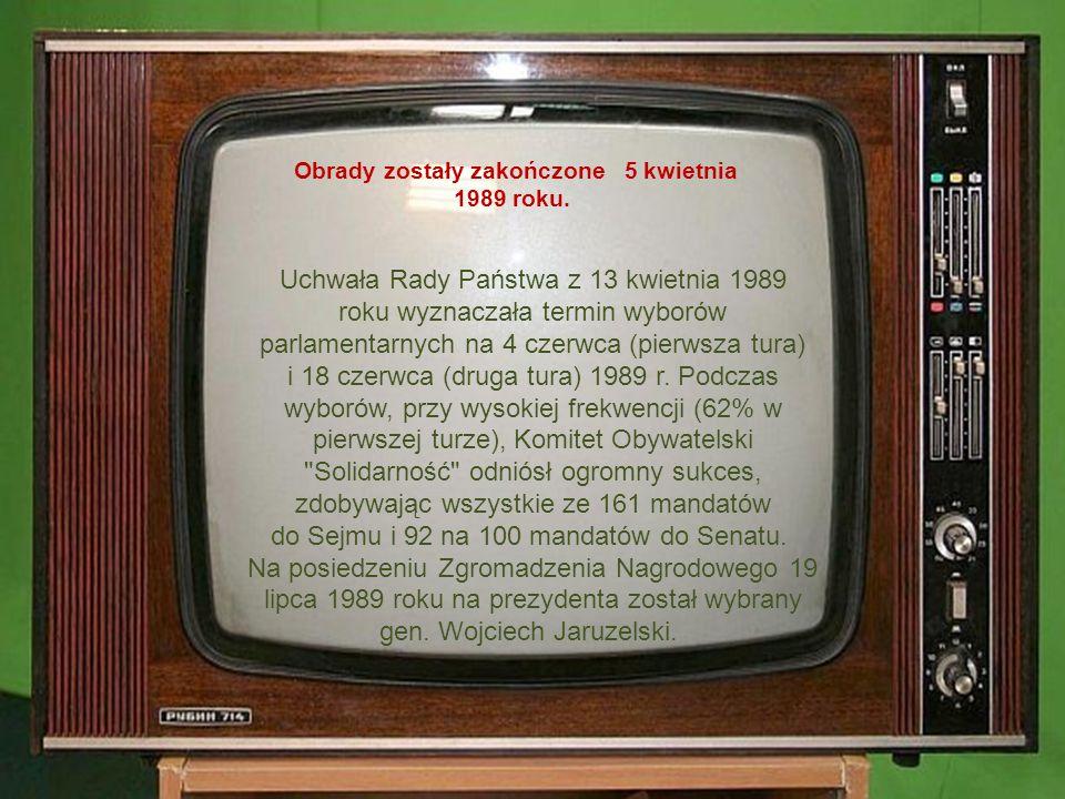 Obrady zostały zakończone 5 kwietnia 1989 roku.