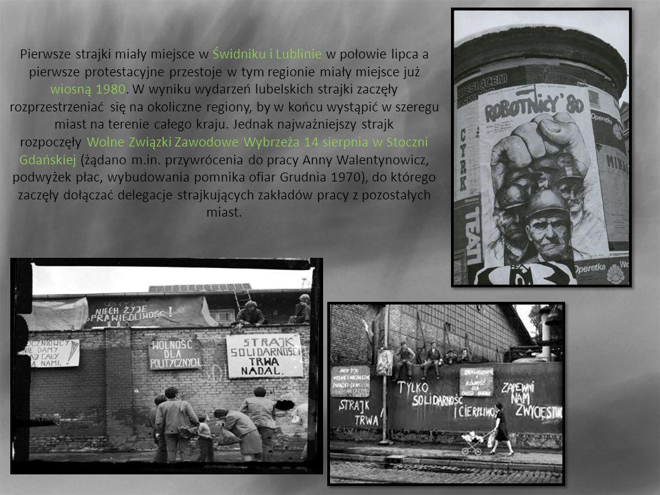 Pierwsze strajki miały miejsce w Świdniku i Lublinie w połowie lipca a pierwsze protestacyjne przestoje w tym regionie miały miejsce już wiosną 1980.