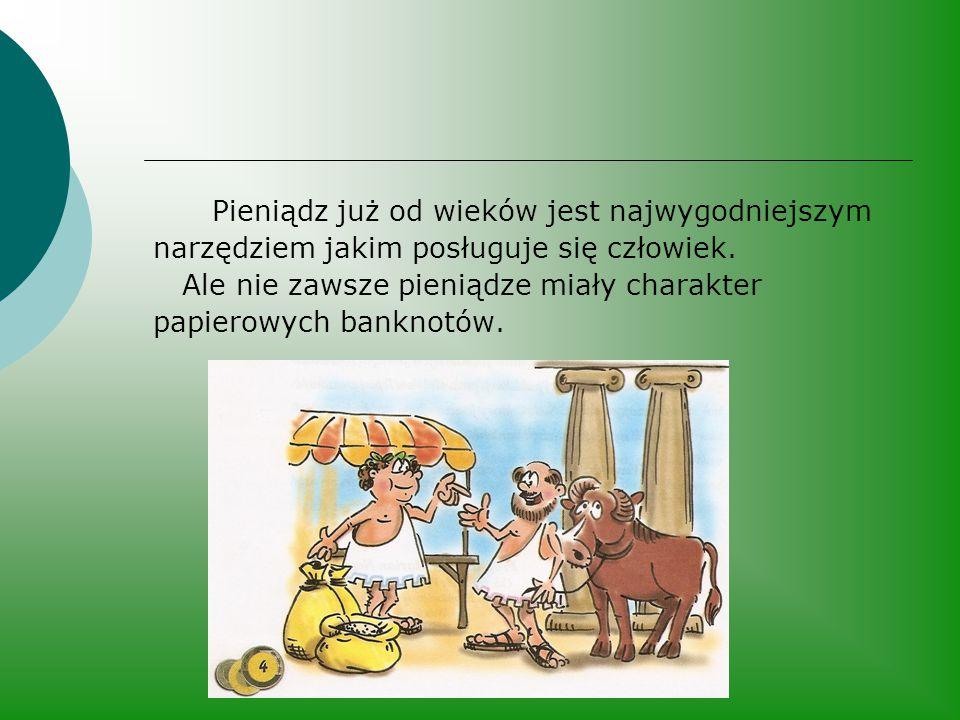Pieniądz już od wieków jest najwygodniejszym