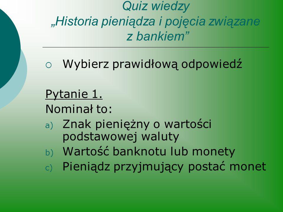 """Quiz wiedzy """"Historia pieniądza i pojęcia związane z bankiem"""