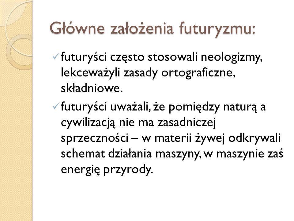 Główne założenia futuryzmu: