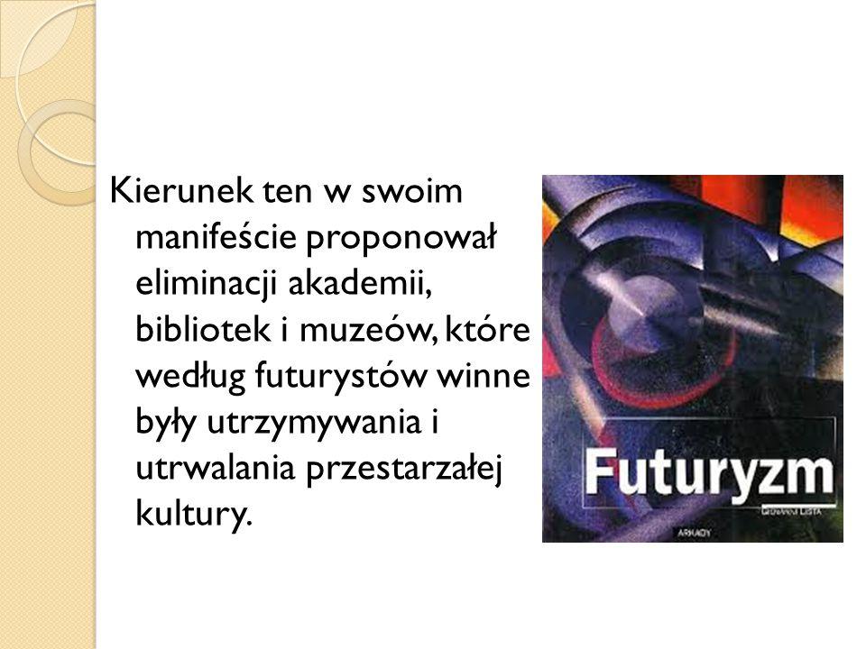 Kierunek ten w swoim manifeście proponował eliminacji akademii, bibliotek i muzeów, które według futurystów winne były utrzymywania i utrwalania przestarzałej kultury.