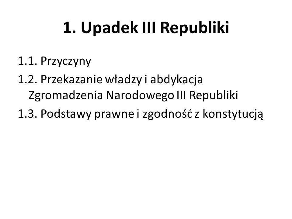 1. Upadek III Republiki 1.1. Przyczyny