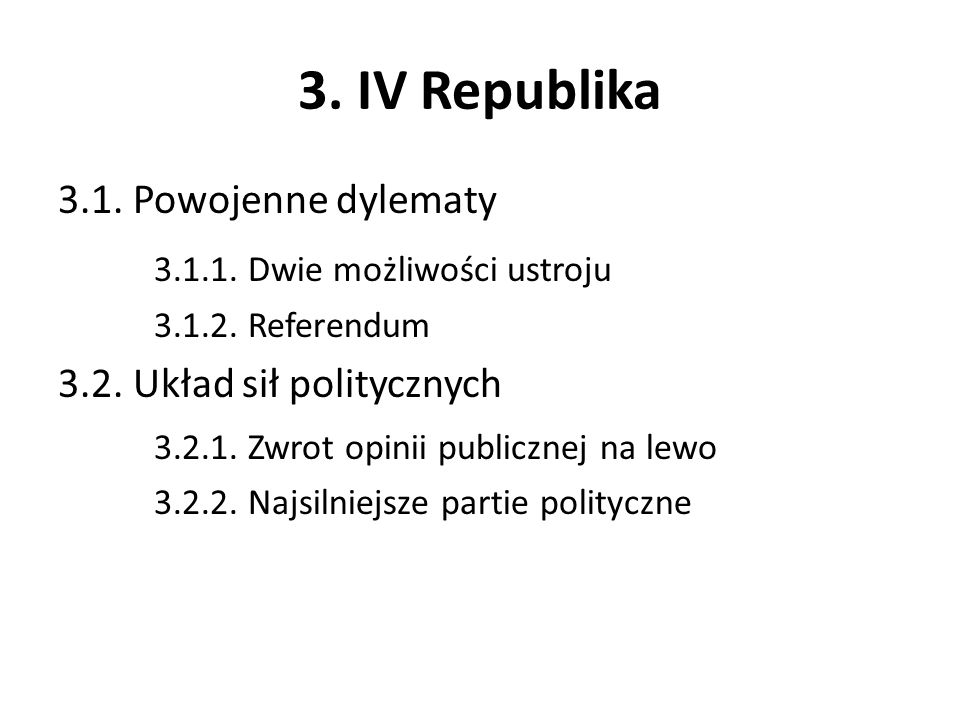 3. IV Republika 3.1. Powojenne dylematy 3.1.1. Dwie możliwości ustroju