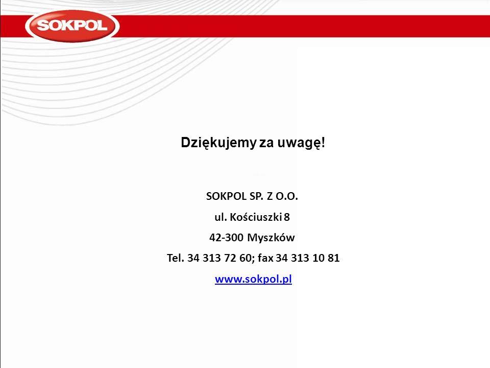 Dziękujemy za uwagę! SOKPOL SP. Z O.O. ul. Kościuszki 8 42-300 Myszków
