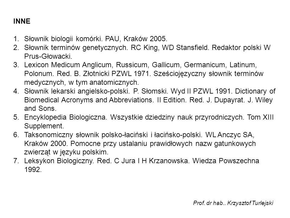 Słownik biologii komórki. PAU, Kraków 2005.