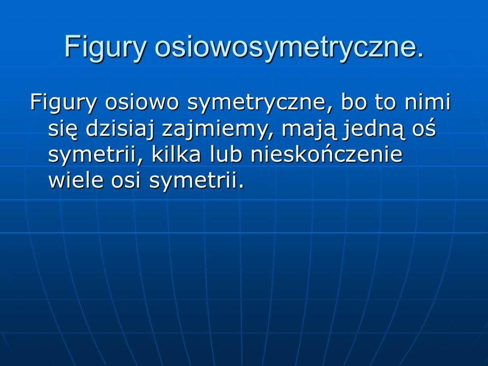 Figury osiowosymetryczne.