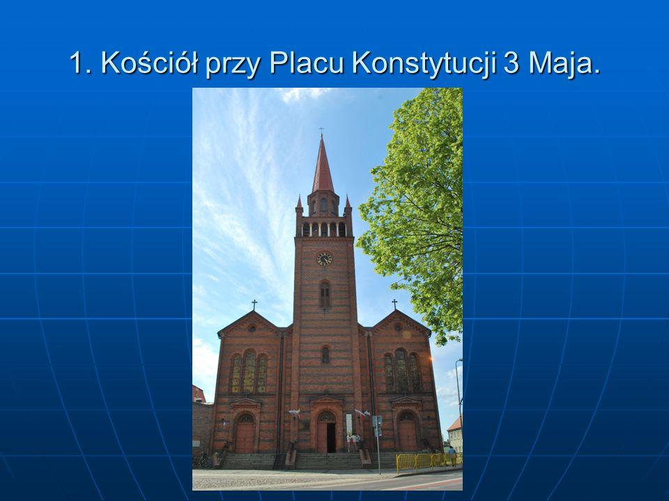 1. Kościół przy Placu Konstytucji 3 Maja.