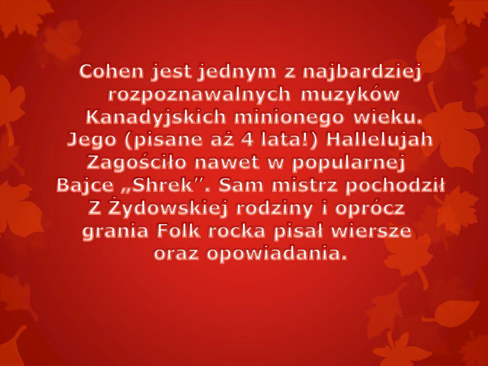 Cohen jest jednym z najbardziej rozpoznawalnych muzyków
