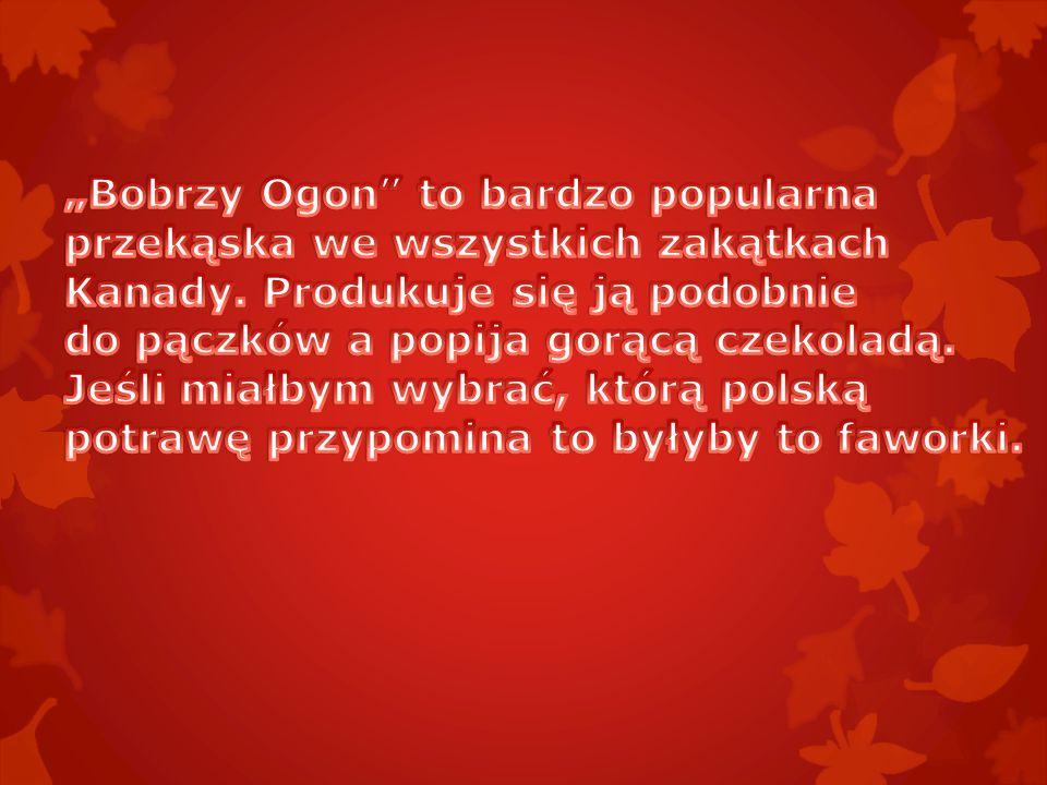 """Bobrzy Ogon to bardzo popularna"