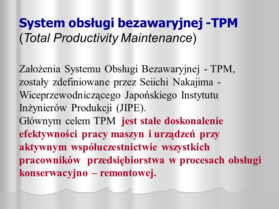 System obsługi bezawaryjnej -TPM (Total Productivity Maintenance)