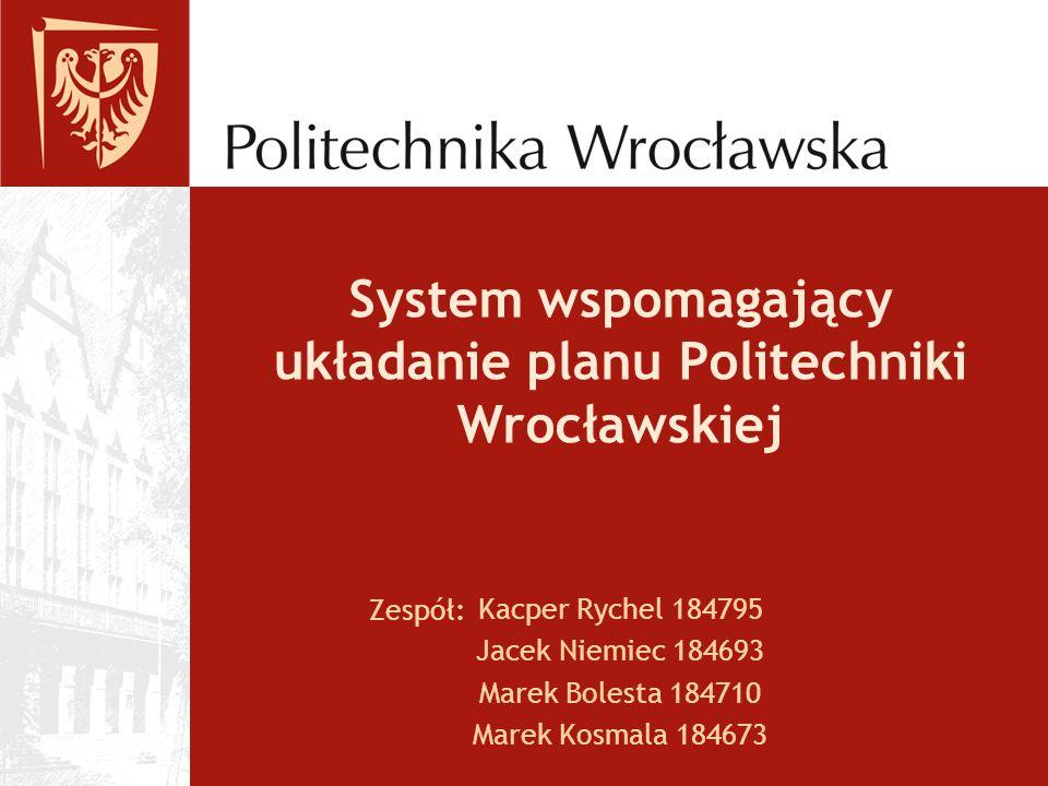 System wspomagający układanie planu Politechniki Wrocławskiej