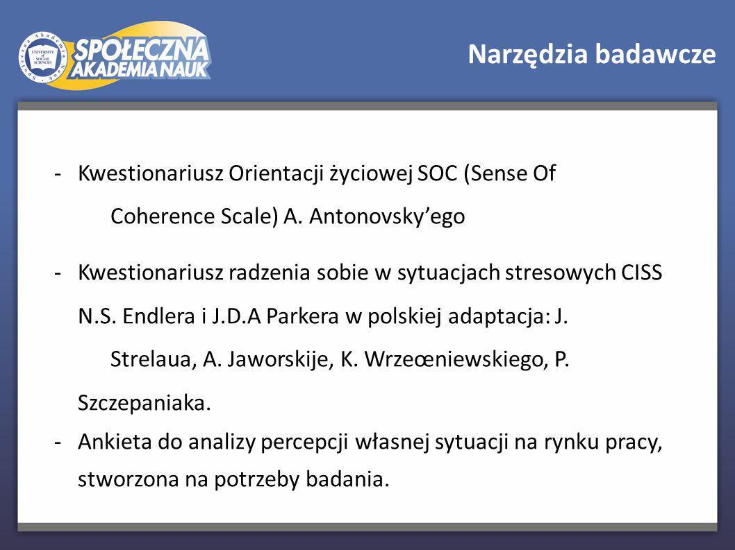 Narzędzia badawcze - Kwestionariusz Orientacji życiowej SOC (Sense Of Coherence Scale) A. Antonovsky'ego.