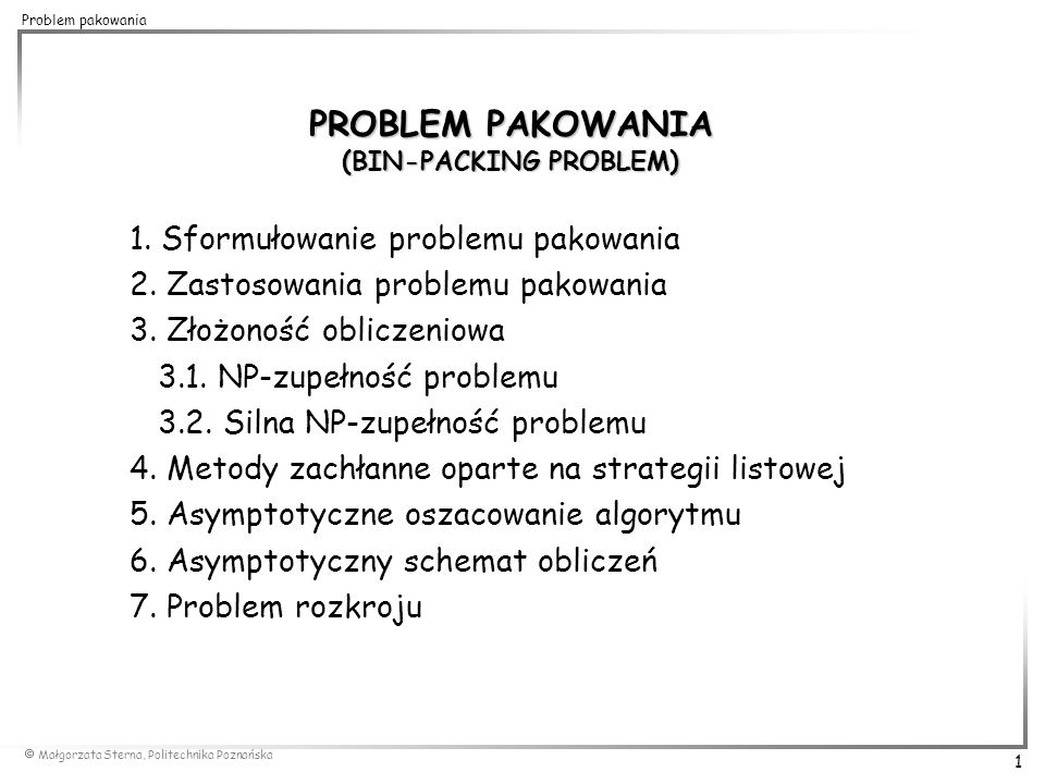 PROBLEM PAKOWANIA (BIN-PACKING PROBLEM)