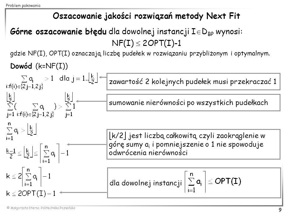 Oszacowanie jakości rozwiązań metody Next Fit