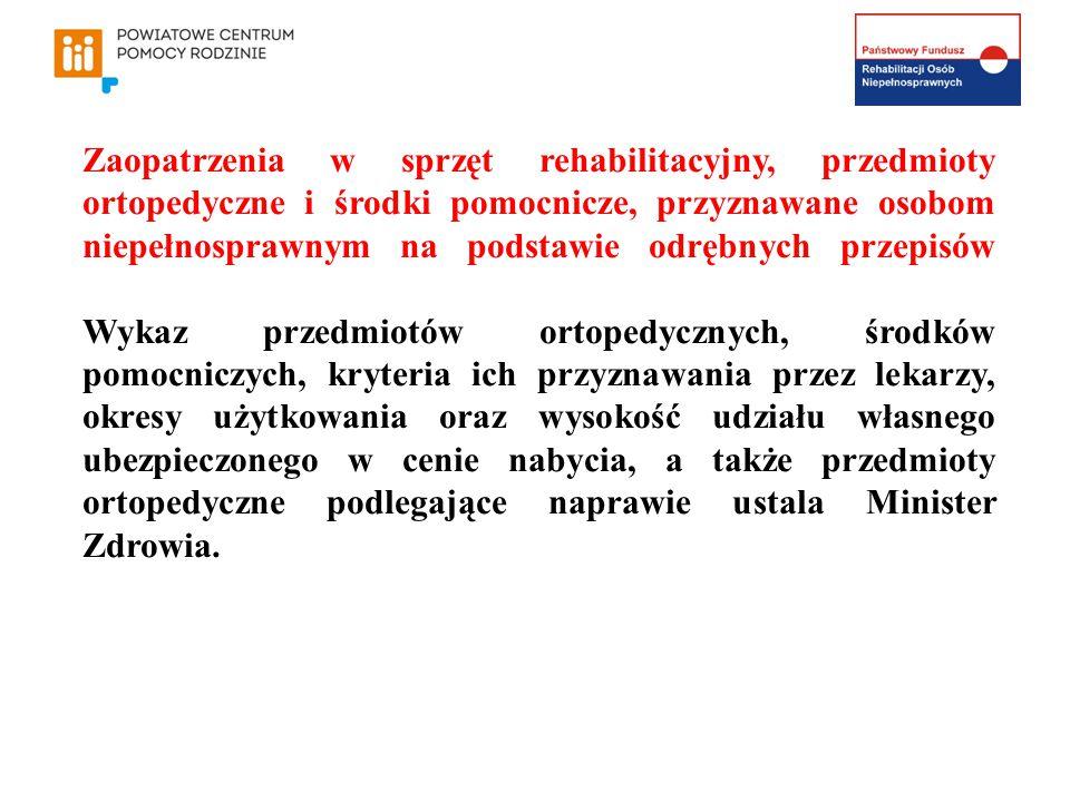 Zaopatrzenia w sprzęt rehabilitacyjny, przedmioty ortopedyczne i środki pomocnicze, przyznawane osobom niepełnosprawnym na podstawie odrębnych przepisów