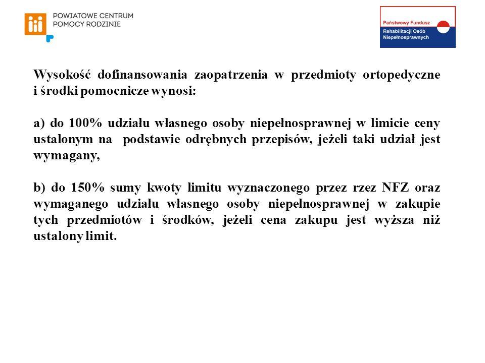 Wysokość dofinansowania zaopatrzenia w przedmioty ortopedyczne i środki pomocnicze wynosi: