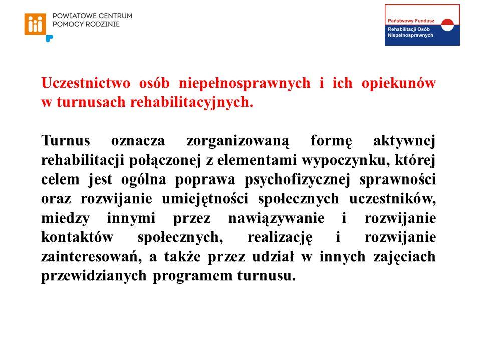 Uczestnictwo osób niepełnosprawnych i ich opiekunów w turnusach rehabilitacyjnych.
