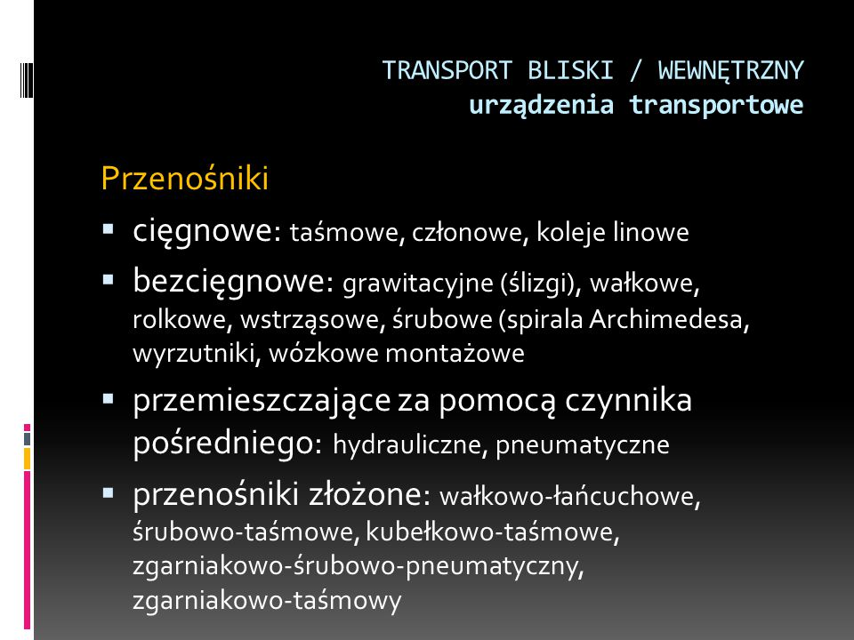 TRANSPORT BLISKI / WEWNĘTRZNY urządzenia transportowe