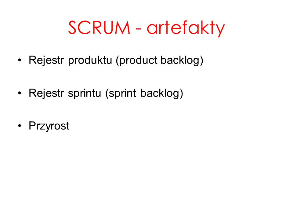 SCRUM - artefakty Rejestr produktu (product backlog)
