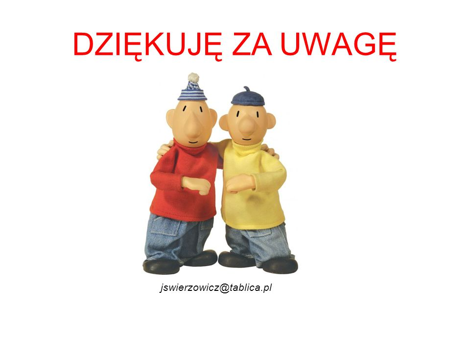 DZIĘKUJĘ ZA UWAGĘ jswierzowicz@tablica.pl 32