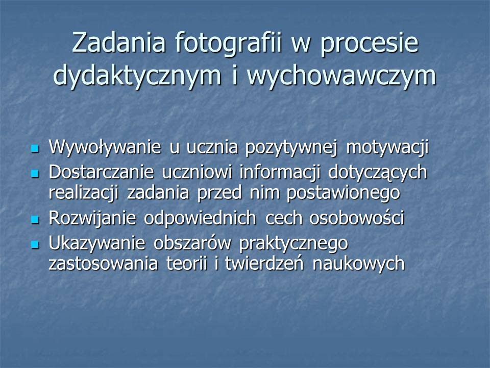 Zadania fotografii w procesie dydaktycznym i wychowawczym
