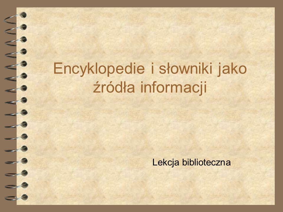 Encyklopedie i słowniki jako źródła informacji
