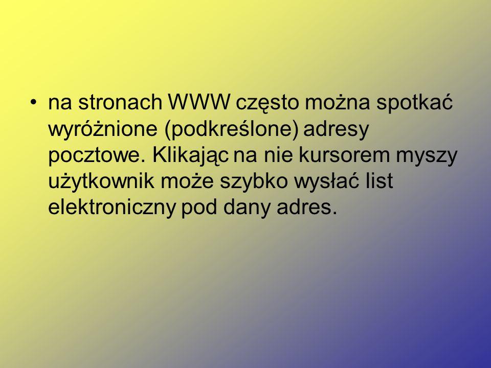 na stronach WWW często można spotkać wyróżnione (podkreślone) adresy pocztowe.