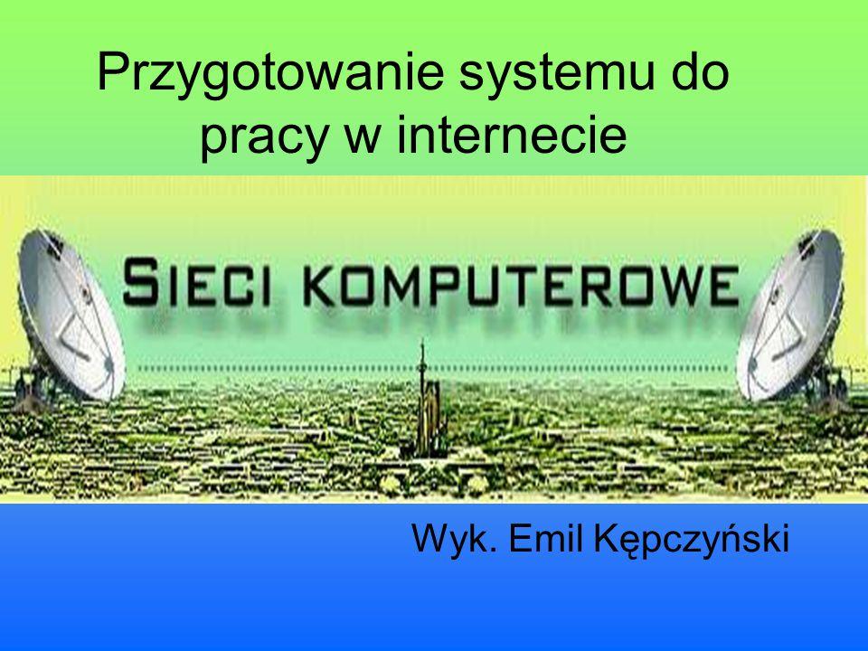 Przygotowanie systemu do pracy w internecie