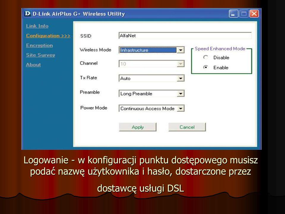 Logowanie - w konfiguracji punktu dostępowego musisz podać nazwę użytkownika i hasło, dostarczone przez dostawcę usługi DSL