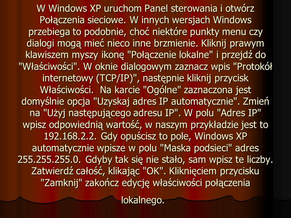 W Windows XP uruchom Panel sterowania i otwórz Połączenia sieciowe