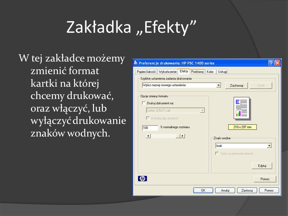 """Zakładka """"Efekty W tej zakładce możemy zmienić format kartki na której chcemy drukować, oraz włączyć, lub wyłączyć drukowanie znaków wodnych."""