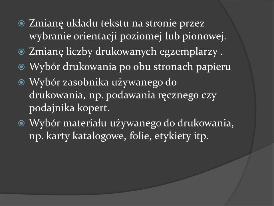 Zmianę układu tekstu na stronie przez wybranie orientacji poziomej lub pionowej.